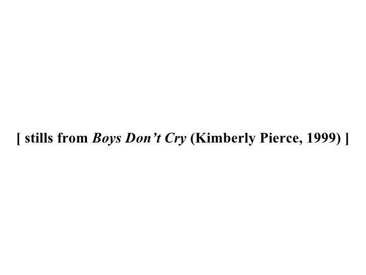 [ stills from  Boys Don't Cry  (Kimberly Pierce, 1999)   ]