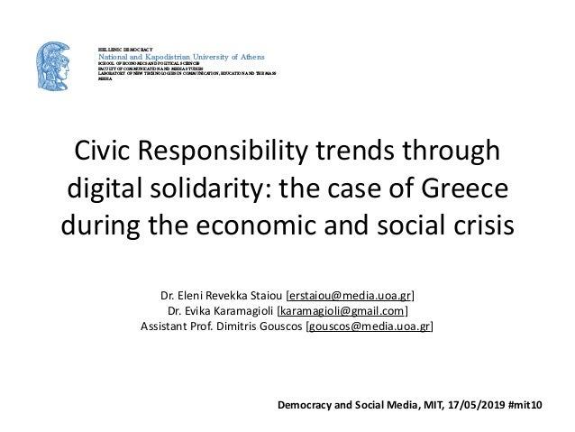 Civic	Responsibility	trends	through	 digital	solidarity:	the	case	of	Greece	 during	the	economic	and	social	crisis Dr.	Ele...
