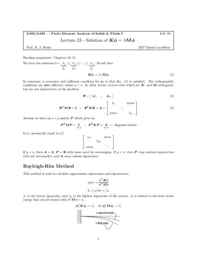2.092/2.093 — Finite Element Analysis of Solids & Fluids I  Fall '09  Lecture 23 -Solution of Kφ = λM φ  Prof. K. J. Bathe...
