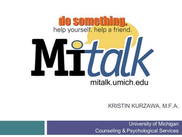 KRISTIN KURZAWA, M.F.A. University of Michigan Counseling & Psychological Services