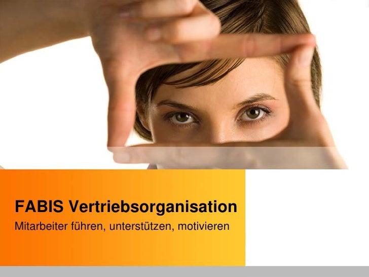 FABIS Vertriebsorganisation Mitarbeiter führen, unterstützen, motivieren