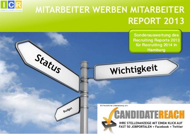 MITARBEITER WERBEN MITARBEITER REPORT 2013 Sonderauswertung des Recruiting Reports 2013 für Recruiting 2014 in Hamburg