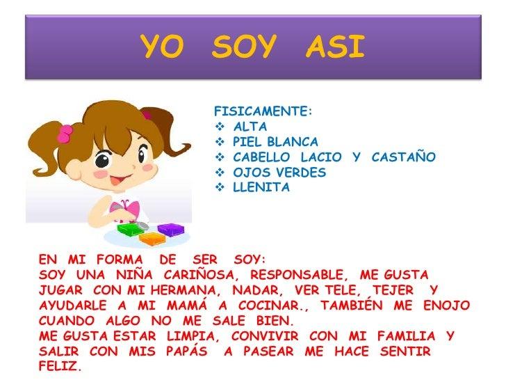 YO  SOY  ASI<br />FISICAMENTE:<br /><ul><li>ALTA