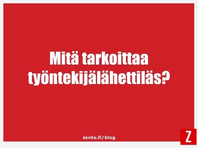 zento.fi/blog Mitä tarkoittaa työntekijälähettiläs?
