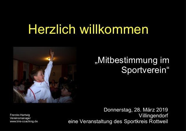 """Frercks Hartwig Vereinsmanager www.tms-coaching.de 1 Herzlich willkommen """"Mitbestimmung im Sportverein"""" Donnerstag, 28. Mä..."""