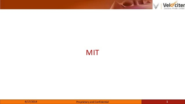 MIT 4/17/2014 Proprietary and Confidential 1
