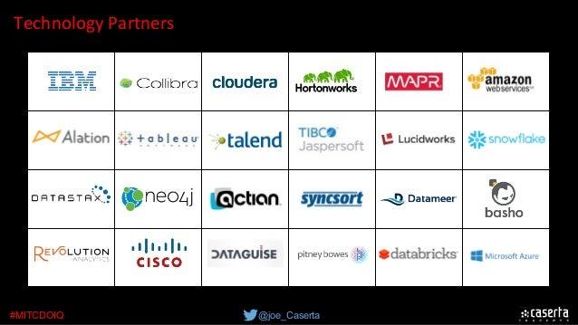 @joe_Caserta#MITCDOIQ TechnologyPartners
