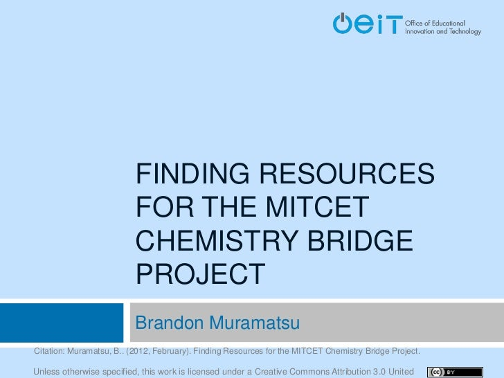 FINDING RESOURCES                          FOR THE MITCET                          CHEMISTRY BRIDGE                       ...