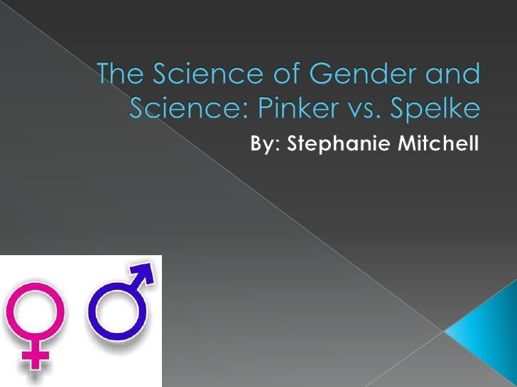 """Overview of """"The Science of Gender and Science"""" - the Pinker/Spelke Debate, by S. Mitchell"""