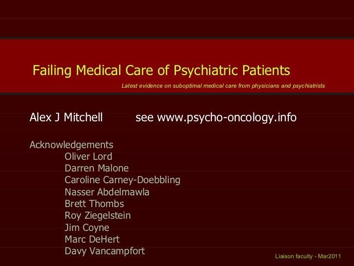 Alex J Mitchell see www.psycho-oncology.info Acknowledgements Oliver Lord Darren Malone Caroline Carney-Doebbling Nasser A...