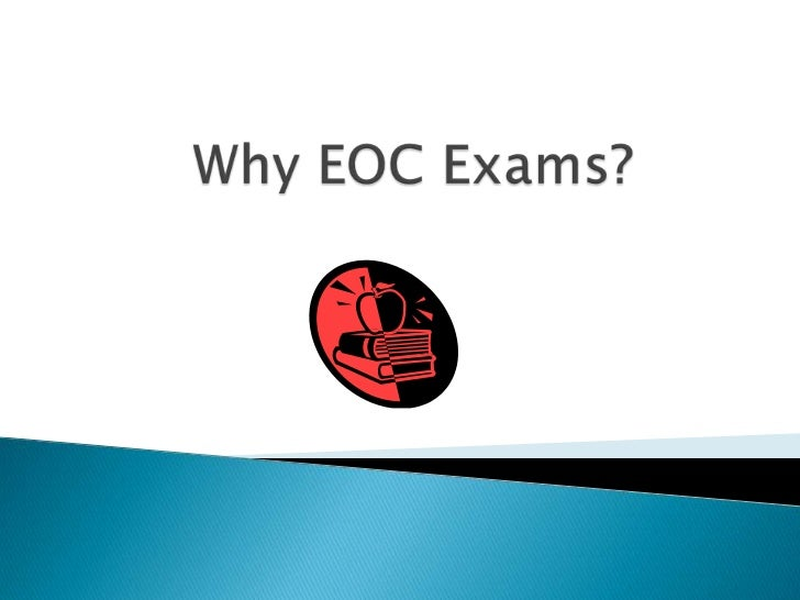 Why EOC Exams?<br />