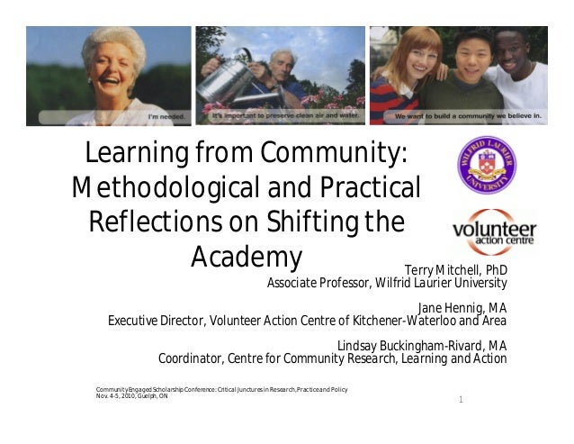 Learning from Community: Methodological and Practical Reflections on Shifting the Academy Terry Mitchell, PhD Associate Pr...