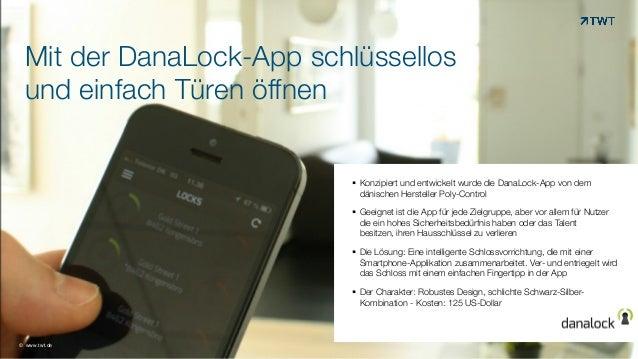 Mit der DanaLock-App schlüssellos  und einfach Türen öffnen !§ Konzipiert und entwickelt wurde die DanaLock-App von dem ...