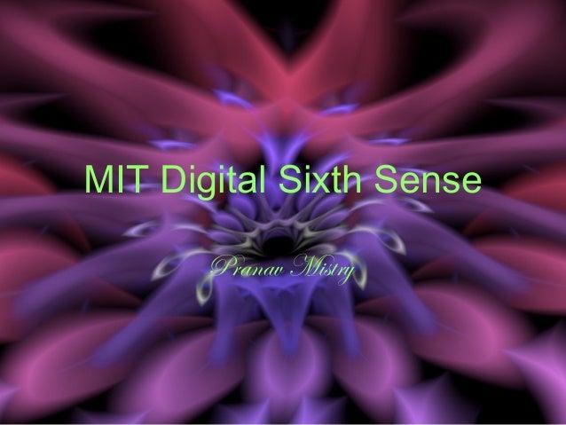 MIT Digital Sixth Sense Pranav Mistry