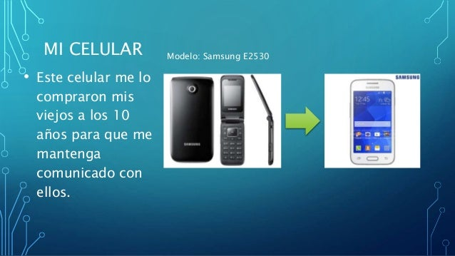 MI CELULAR • Este celular me lo compraron mis viejos a los 10 años para que me mantenga comunicado con ellos. Modelo: Sams...