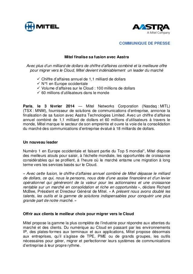 COMMUNIQUE DE PRESSE Mitel finalise sa fusion avec Aastra Avec plus d'un milliard de dollars de chiffre d'affaires combiné...