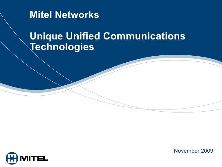 Mitel Networks  Unique  Unified Communications   Technologies November 2009