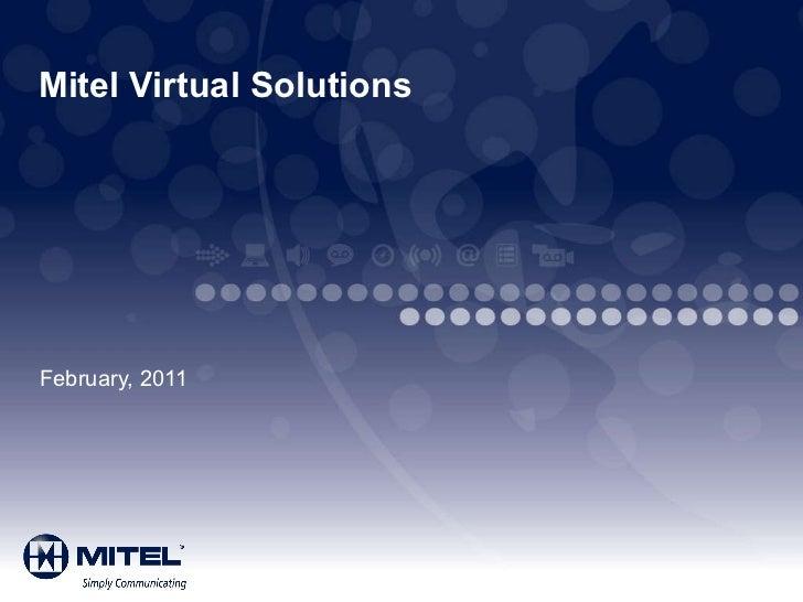 Mitel Virtual Solutions February, 2011