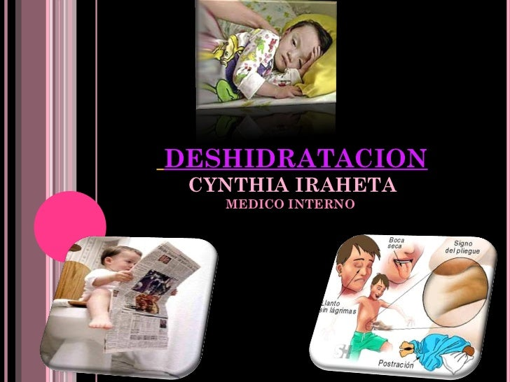 DESHIDRATACION CYNTHIA IRAHETA MEDICO INTERNO