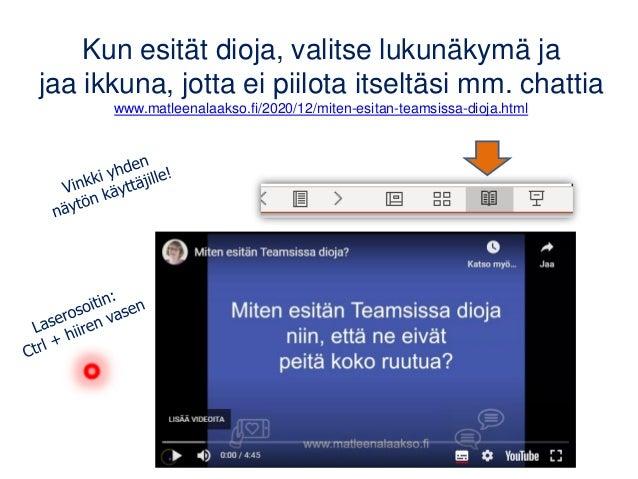 Kun esität dioja, valitse lukunäkymä ja jaa ikkuna, jotta ei piilota itseltäsi mm. chattia www.matleenalaakso.fi/2020/12/m...