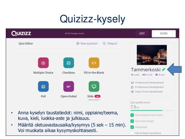 Quizizz-kysely • Anna kyselyn taustatiedot: nimi, oppiaine/teema, kuva, kieli, luokka-aste ja julkisuus. • Määritä oletusv...