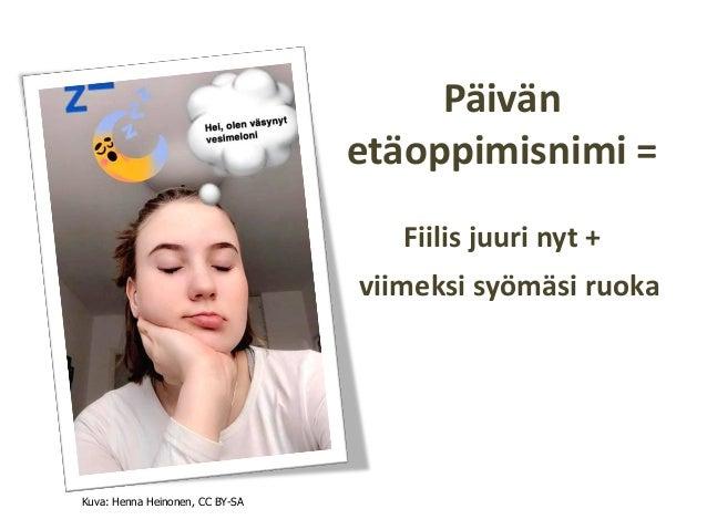 Päivän etäoppimisnimi = Fiilis juuri nyt + viimeksi syömäsi ruoka Kuva: Henna Heinonen, CC BY-SA