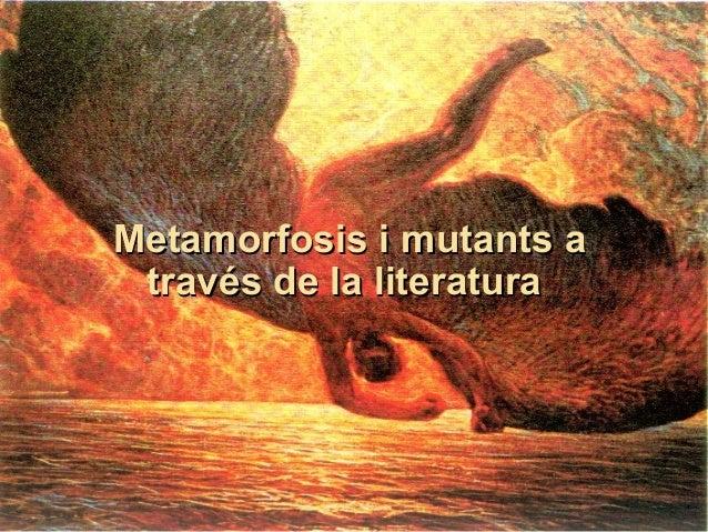 Metamorfosis i mutants a través de la literatura