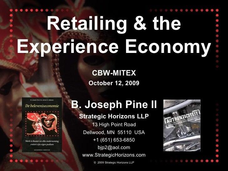 ©  2009 Strategic Horizons LLP B. Joseph Pine II Strategic Horizons LLP 13 High Point Road Dellwood, MN  55110  USA +1 (65...