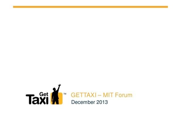 GETTAXI – MIT Forum December 2013