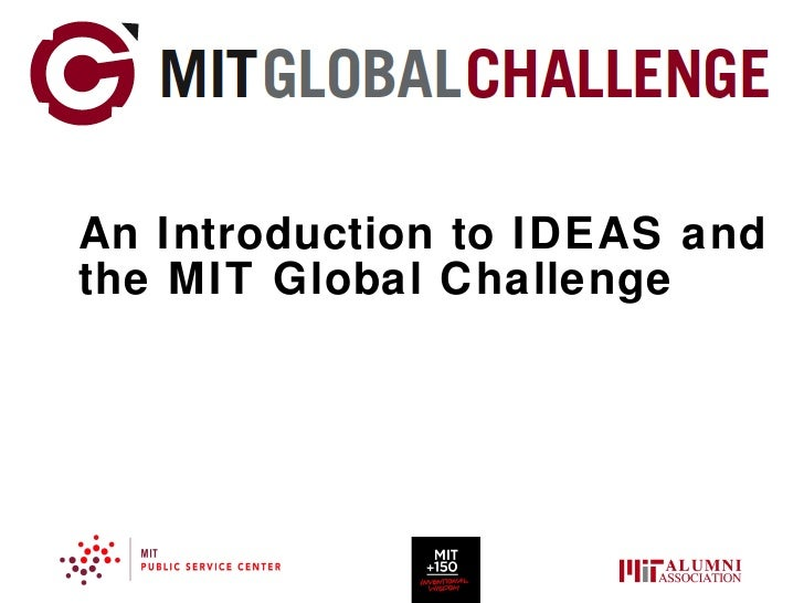 An Introduction to IDEAS and the MIT Global Challenge