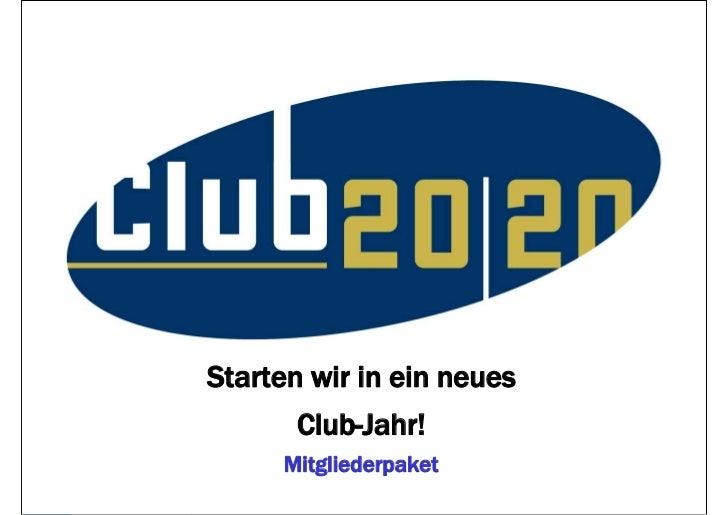 Starten wir in ein neues       Club-Jahr!     Mitgliederpaket       (1