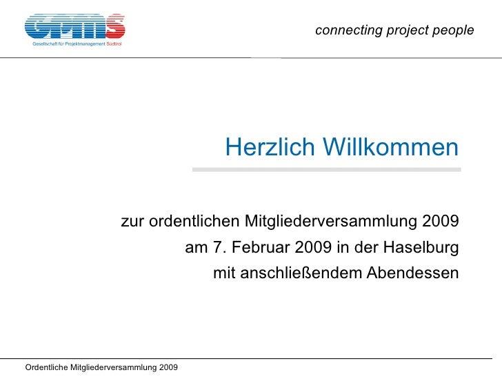 Herzlich Willkommen zur ordentlichen Mitgliederversammlung 2009 am 7. Februar 2009 in der Haselburg mit anschließendem Abe...