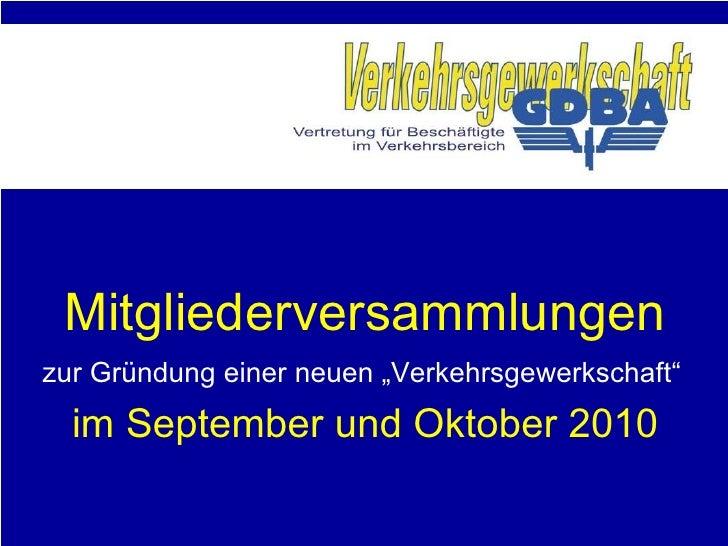 """Mitgliederversammlungen im September und Oktober 2010 zur Gründung einer neuen """"Verkehrsgewerkschaft"""""""