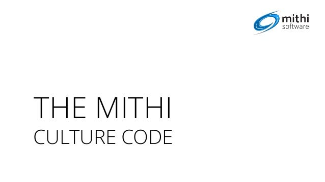 THE MITHI CULTURE CODE