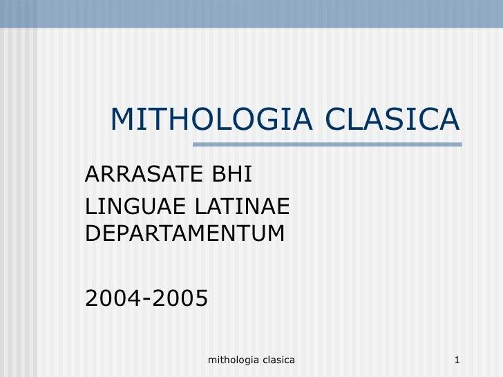 MITHOLOGIA CLASICA ARRASATE BHI LINGUAE LATINAE DEPARTAMENTUM 2004-2005