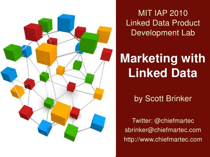 MIT IAP 2010Linked Data Product Development Lab<br />Marketing with Linked Data<br />by Scott Brinker<br />Twitter: @chief...