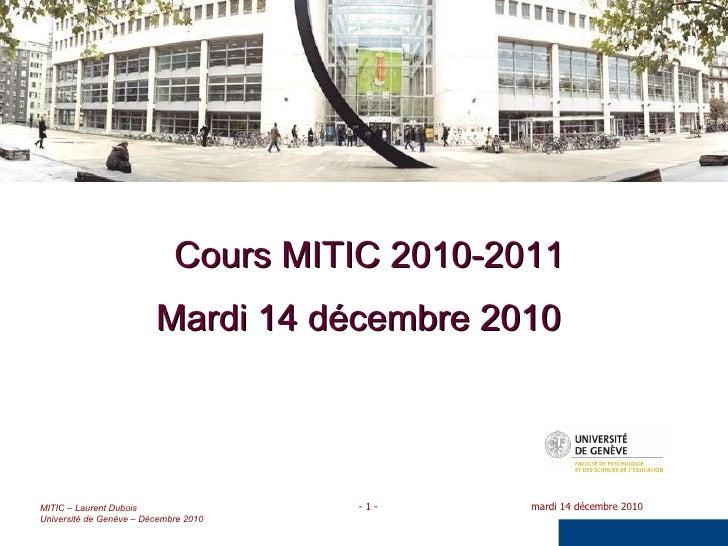 Cours MITIC 2010-2011 Mardi 14 décembre 2010
