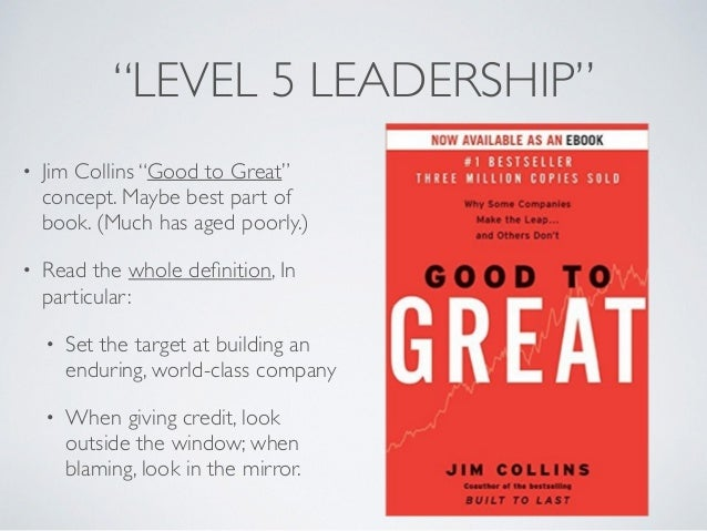 """""""LEVEL 5 LEADERSHIP"""" • Jim Collins """"Good to Great"""" concept. Maybe best part of book. (Much has aged poorly.) • Read the wh..."""