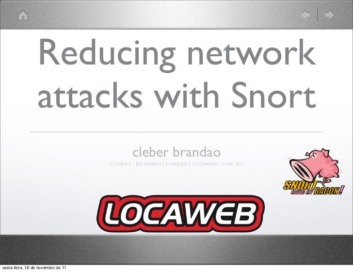 Reducing network                 attacks with Snort                                          cleber brandao               ...
