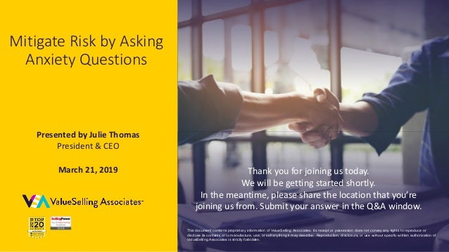 © 2019 ValueSelling Associates, Inc. | Creator of the ValueSelling Framework® Mitigate Risk by Asking Anxiety Questions Pr...