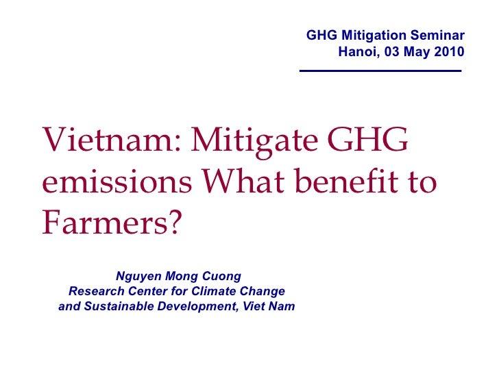GHG Mitigation Seminar                                            Hanoi, 03 May 2010     Vietnam: Mitigate GHG emissions W...