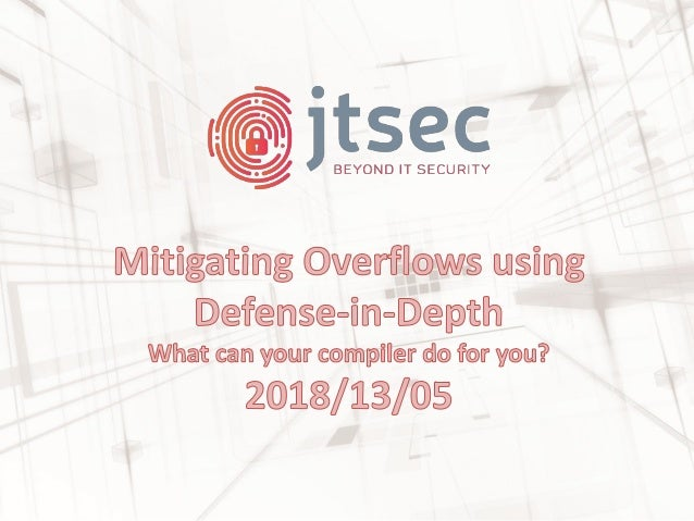Mitigating overflows using defense in-depth  What can your