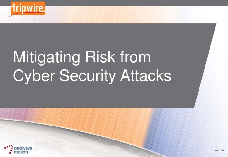 Mitigating Risk from Cyber Security Attacks