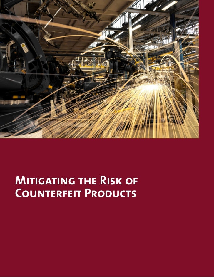 Mitigating the Risk ofCounterfeit Products