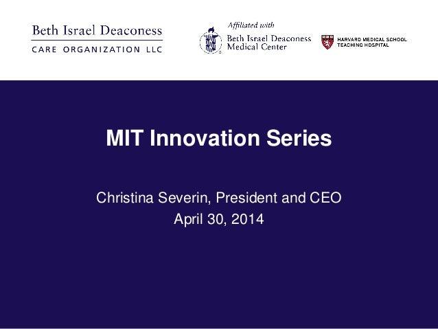 MIT Innovation Series Christina Severin, President and CEO April 30, 2014