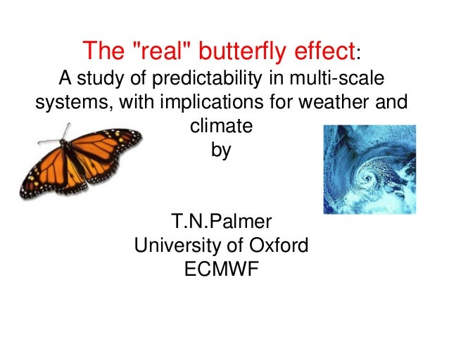 "The ""real"" butterfly effect:  A study of predictability in multi-scalesystems, with implications for weather and          ..."