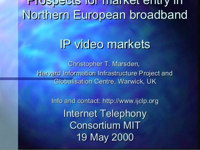 Prospects for market entry inProspects for market entry in Northern European broadbandNorthern European broadband IP video...