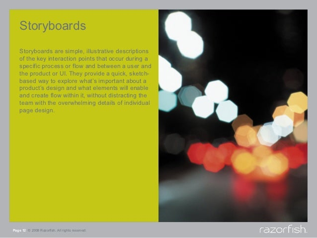 Storyboards    Storyboards are simple, illustrative descriptions    of the key interaction points that occur during a    s...