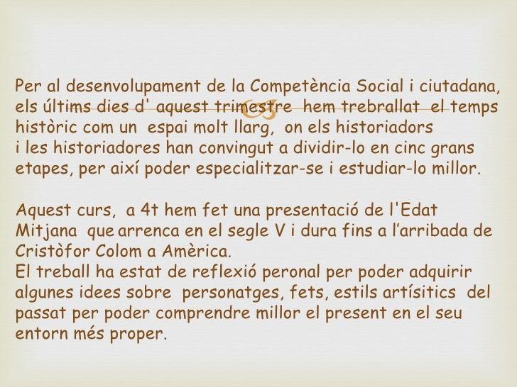 Per al desenvolupament de la Competència Social i ciutadana,                            els últims dies d aquest trimestr...