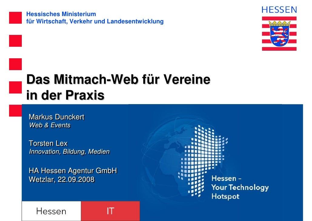Hessisches Ministeriumfür Wirtschaft, Verkehr und LandesentwicklungDas Mitmach-Web für Vereinein der PraxisMarkus Dunckert...